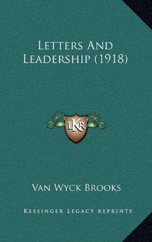 Letters And Leadership (1918) (116497002X) by Van Wyck Brooks