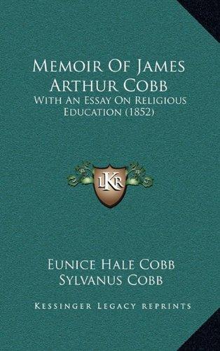 9781164970118: Memoir of James Arthur Cobb: With an Essay on Religious Education (1852)