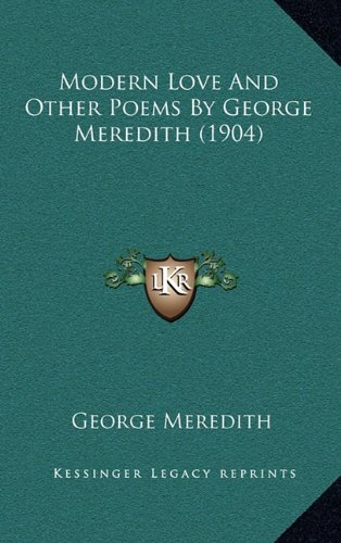 9781164970835: Modern Love And Other Poems By George Meredith (1904)