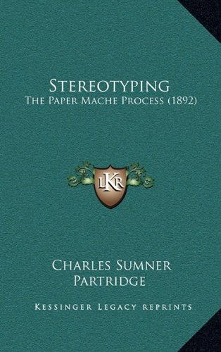 9781164972785: Stereotyping: The Paper Mache Process (1892)
