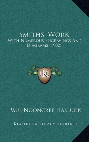 9781164973508: Smiths' Work: With Numerous Engravings And Diagrams (1902)