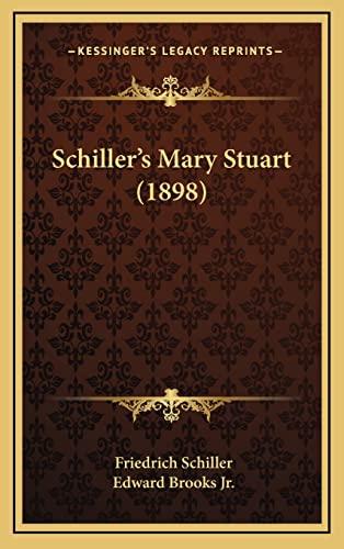 9781164975113: Schiller's Mary Stuart (1898)