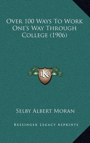 9781164975779: Over 100 Ways To Work One's Way Through College (1906)