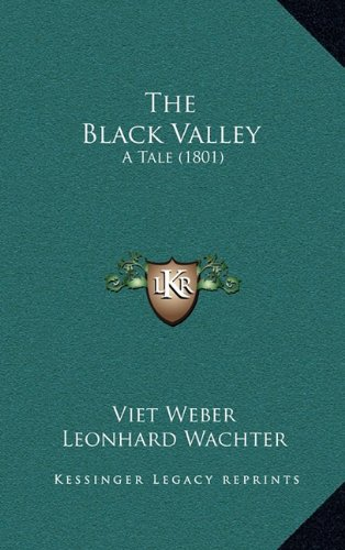 9781164979562: The Black Valley: A Tale (1801)