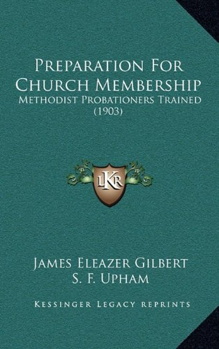 9781164983484: Preparation For Church Membership: Methodist Probationers Trained (1903)