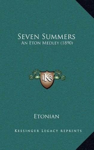 9781164988618: Seven Summers: An Eton Medley (1890)