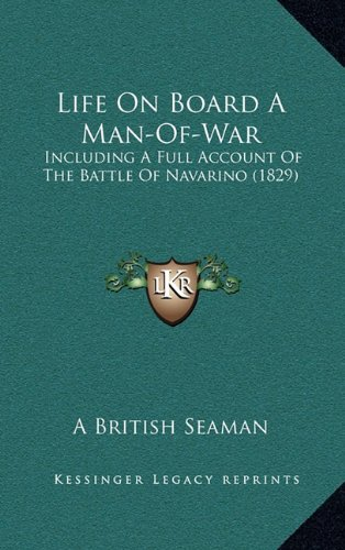 9781164988892: Life On Board A Man-Of-War: Including A Full Account Of The Battle Of Navarino (1829)