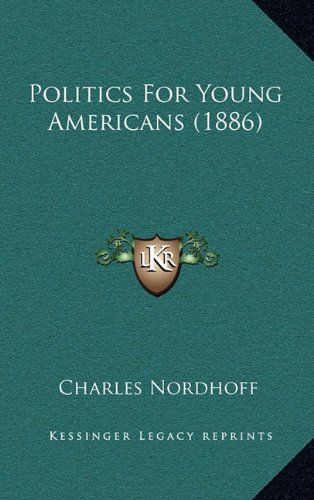 9781164989172: Politics For Young Americans (1886)