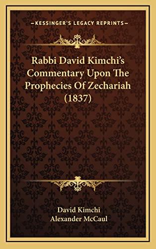 9781164989264: Rabbi David Kimchi's Commentary Upon The Prophecies Of Zechariah (1837)