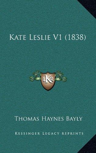 9781164991649: Kate Leslie V1 (1838)