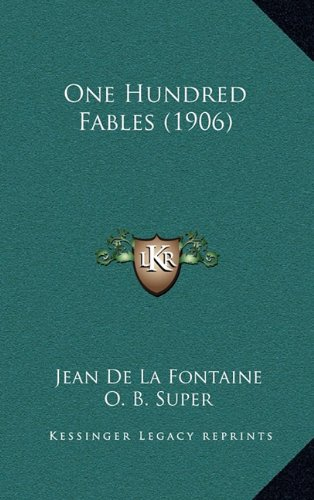 One Hundred Fables (1906) (1164991906) by Jean De La Fontaine