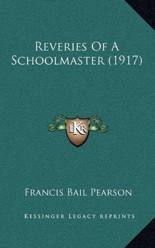 9781164992073: Reveries Of A Schoolmaster (1917)