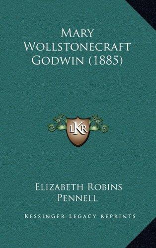 9781164993759: Mary Wollstonecraft Godwin (1885)