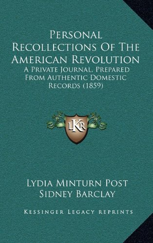 9781165002146: Personal Recollections Of The American Revolution: A Private Journal, Prepared From Authentic Domestic Records (1859)