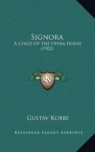 9781165002344: Signora: A Child Of The Opera House (1902)
