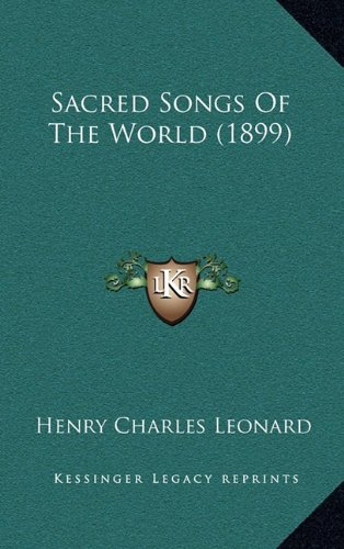 9781165003358: Sacred Songs Of The World (1899)