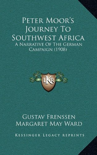 9781165005635: Peter Moor's Journey To Southwest Africa: A Narrative Of The German Campaign (1908)