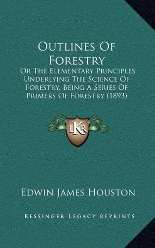 9781165006229: Outlines Of Forestry: Or The Elementary Principles Underlying The Science Of Forestry, Being A Series Of Primers Of Forestry (1893)