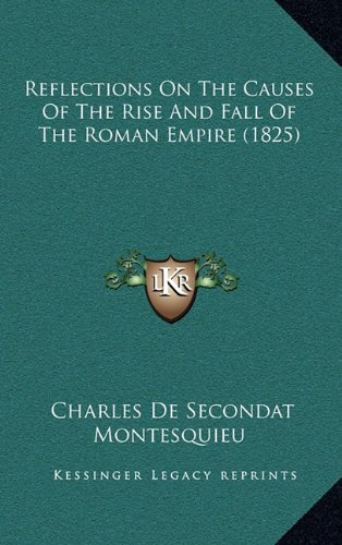 9781165006298: Reflections on the Causes of the Rise and Fall of the Roman Empire (1825)