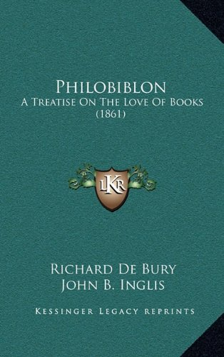 9781165008445: Philobiblon: A Treatise On The Love Of Books (1861)
