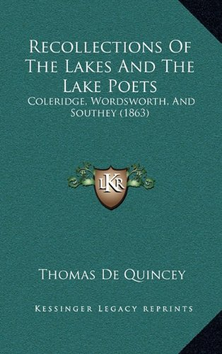 9781165008490: Recollections Of The Lakes And The Lake Poets: Coleridge, Wordsworth, And Southey (1863)