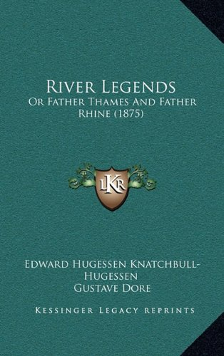9781165009268: River Legends: Or Father Thames And Father Rhine (1875)