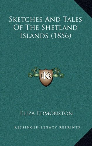 9781165010103: Sketches And Tales Of The Shetland Islands (1856)