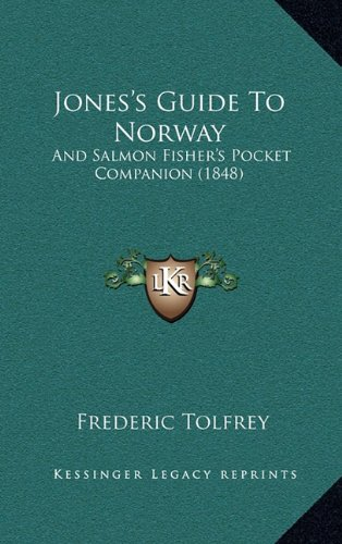 9781165010868: Jones's Guide To Norway: And Salmon Fisher's Pocket Companion (1848)