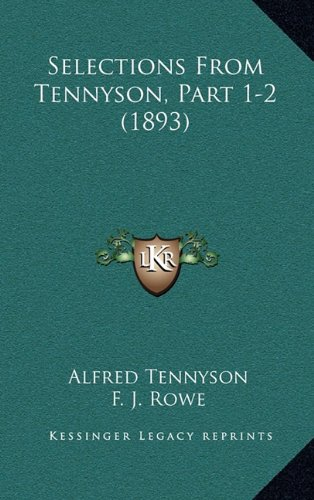 9781165012008: Selections From Tennyson, Part 1-2 (1893)
