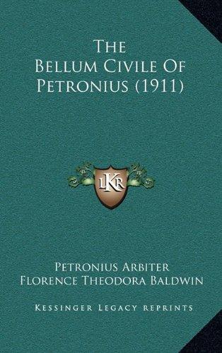9781165012176: The Bellum Civile Of Petronius (1911)