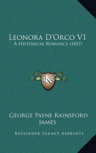 9781165012282: Leonora D'Orco V1: A Historical Romance (1857)