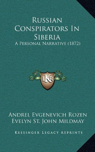 9781165014408: Russian Conspirators in Siberia: A Personal Narrative (1872)