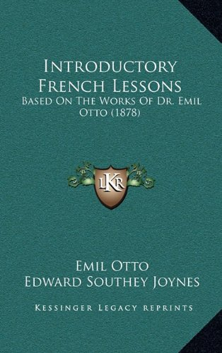 9781165016280: Introductory French Lessons: Based On The Works Of Dr. Emil Otto (1878)