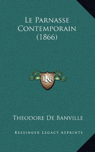 9781165016396: Le Parnasse Contemporain (1866) (French Edition)
