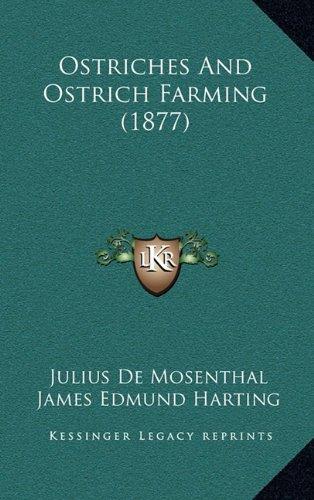9781165016747: Ostriches and Ostrich Farming (1877)