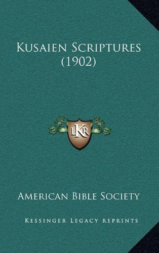 Kusaien Scriptures (1902) (1165020270) by American Bible Society