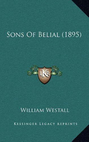9781165022793: Sons Of Belial (1895)