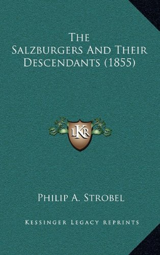 9781165025534: The Salzburgers And Their Descendants (1855)