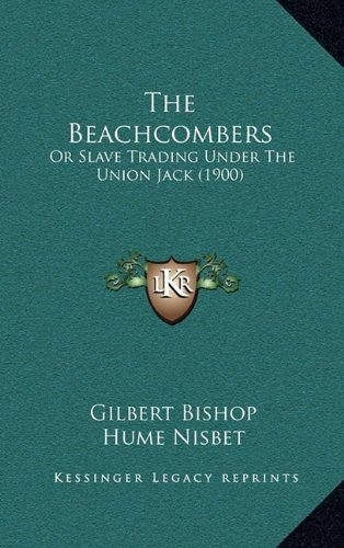 9781165026173: The Beachcombers: Or Slave Trading Under the Union Jack (1900)
