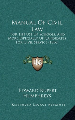 9781165026586: Manual Of Civil Law: For The Use Of Schools, And More Especially Of Candidates For Civil Service (1856)