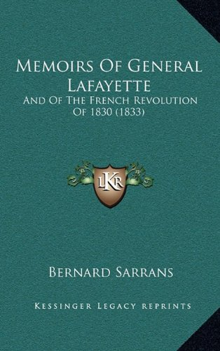 9781165027491: Memoirs Of General Lafayette: And Of The French Revolution Of 1830 (1833)