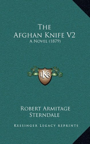 9781165030279: The Afghan Knife V2: A Novel (1879)