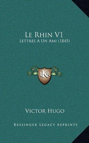 9781165032280: Le Rhin V1: Lettres A Un Ami (1845) (French Edition)