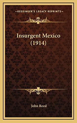 9781165032990: Insurgent Mexico (1914)