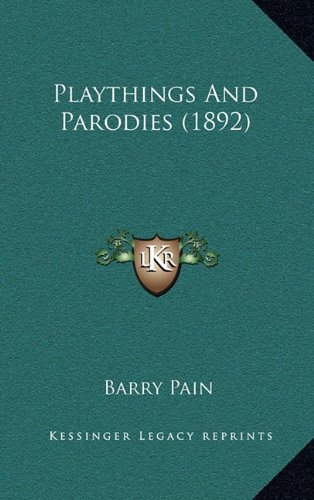 9781165034499: Playthings and Parodies (1892)