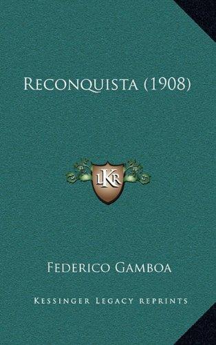 9781165034963: Reconquista (1908)