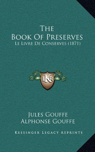 9781165035151: The Book Of Preserves: Le Livre De Conserves (1871)