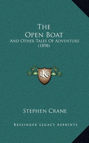 9781165035519: The Open Boat: And Other Tales Of Adventure (1898)