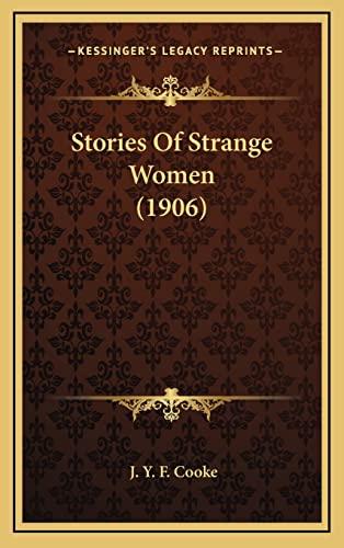 9781165035724: Stories Of Strange Women (1906)