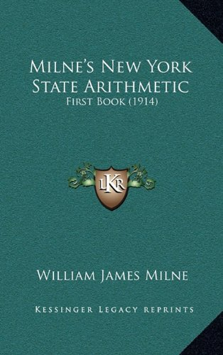 9781165038152: Milne's New York State Arithmetic: First Book (1914)